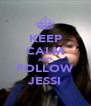 KEEP CALM AND FOLLOW JESSI - Personalised Poster A4 size