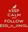 KEEP CALM AND FOLLOW JESSI_n_JINGLE - Personalised Poster A4 size