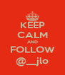 KEEP CALM AND FOLLOW @__jlo - Personalised Poster A4 size