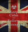 Keep Calm And Follow  @junioragung1 - Personalised Poster A4 size