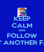 KEEP CALM AND FOLLOW JUST ANOTHER FAN ϟ - Personalised Poster A4 size