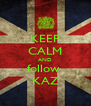 KEEP CALM AND follow  KAZ - Personalised Poster A4 size