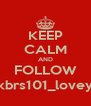 KEEP CALM AND FOLLOW kbrs101_lovey - Personalised Poster A4 size