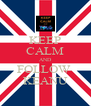 KEEP CALM AND FOLLOW  KEANU - Personalised Poster A4 size