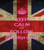 KEEP CALM AND FOLLOW @Kellyroesli - Personalised Poster A4 size