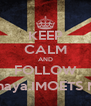 KEEP CALM AND FOLLOW @Khanaya.IMOETS MOETS - Personalised Poster A4 size