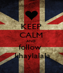 KEEP CALM AND follow   khaylalala - Personalised Poster A4 size