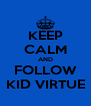 KEEP CALM AND FOLLOW KID VIRTUE - Personalised Poster A4 size