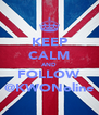 KEEP CALM AND FOLLOW @KWONoline - Personalised Poster A4 size