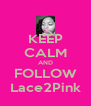 KEEP CALM AND FOLLOW Lace2Pink - Personalised Poster A4 size