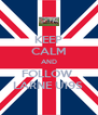 KEEP CALM AND FOLLOW  LARNE U19S  - Personalised Poster A4 size