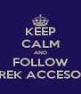 KEEP CALM AND FOLLOW LE FREK ACCESORIES - Personalised Poster A4 size