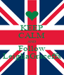 KEEP CALM AND Follow LeighaGraceffa - Personalised Poster A4 size