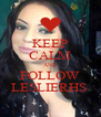 KEEP CALM AND FOLLOW LESLIERHS  - Personalised Poster A4 size