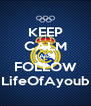 KEEP CALM And FOLLOW LifeOfAyoub - Personalised Poster A4 size