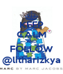 KEEP CALM AND FOLLOW @litharizkya - Personalised Poster A4 size