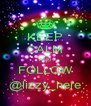 KEEP CALM AND FOLLOW @lizzy_here - Personalised Poster A4 size