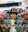 KEEP CALM AND FOLLOW LOVE_FABULOUİS - Personalised Poster A4 size