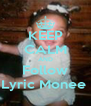 KEEP CALM AND Follow Lyric Monee  - Personalised Poster A4 size