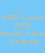 KEEP CALM AND FOLLOW @Madd_Cakes! ...OR ELSE! - Personalised Poster A4 size