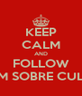 KEEP CALM AND FOLLOW MAIS UM SOBRE CULINÁRIA - Personalised Poster A4 size