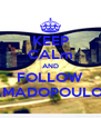 KEEP CALm AND FOLLOW MAMADOPOULOS9 - Personalised Poster A4 size
