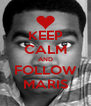 KEEP CALM AND FOLLOW MARIS - Personalised Poster A4 size