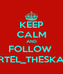 KEEP CALM AND FOLLOW  MARTEL_THESKATER - Personalised Poster A4 size