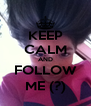KEEP CALM AND FOLLOW ME (?) - Personalised Poster A4 size