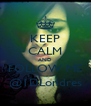 KEEP CALM AND FOLLOW ME @1DLondres - Personalised Poster A4 size