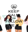KEEP CALM AND FOLLOW ME ♥ - Personalised Poster A4 size