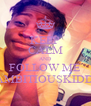 KEEP CALM AND FOLLOW ME @AMBITIOUSKIDD12 - Personalised Poster A4 size