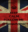 KEEP CALM AND FOLLOW ME @BenjaAnmar - Personalised Poster A4 size