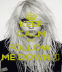 KEEP CALM AND FOLLOW  ME DOWN┼ - Personalised Poster A4 size