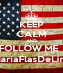 KEEP CALM AND FOLLOW ME   @MariaFlasDeLimon - Personalised Poster A4 size