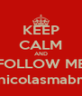 KEEP CALM AND FOLLOW ME @nicolasmabreu - Personalised Poster A4 size
