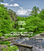 KEEP CALM AND FOLLOW ME ON  INSTAGRAM Shanza_is_cute - Personalised Poster A4 size