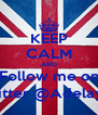 KEEP CALM AND Follow me on Twitter @Adelayo_ - Personalised Poster A4 size