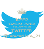 KEEP CALM AND FOLLOW ME ON TWITTER @iamcarlisle_21 - Personalised Poster A4 size