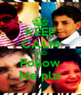 KEEP CALM AND Follow Me plz! - Personalised Poster A4 size