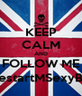 KEEP CALM AND FOLLOW ME @RestartMSexyBoys - Personalised Poster A4 size