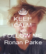 KEEP CALM AND FOLLOW ME Ronan Parke - Personalised Poster A4 size