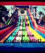 KEEP CALM AND follow me @ruthconnolly11 - Personalised Poster A4 size