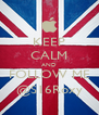 KEEP CALM AND FOLLOW ME @S16Roxy - Personalised Poster A4 size