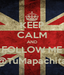 KEEP CALM AND FOLLOW ME @TuMapachita - Personalised Poster A4 size