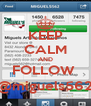 KEEP CALM AND FOLLOW  @miguels562 - Personalised Poster A4 size