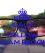 KEEP CALM AND FOLLOW MIRIAM BROOKS - Personalised Poster A4 size