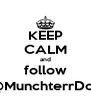 KEEP CALM and follow @MunchterrDoll - Personalised Poster A4 size