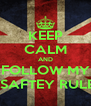 KEEP CALM AND FOLLOW MY E-SAFTEY RULES - Personalised Poster A4 size