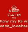 KEEP CALM AND Follow my IG wife @ivana_lovehaters - Personalised Poster A4 size